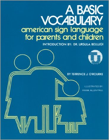 A basic vocaulary: american sign language for parents