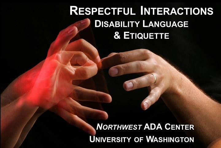 Respectful Interactions: Disability Language and Etiquette